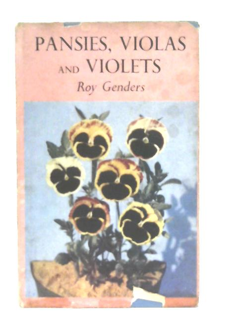 Pansies, Violas and Violets. With Plates By Roy Genders