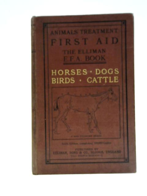 Animals Treatment First Aid: The Elliman E.F.A Book By Unknown