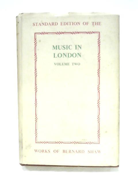 Music In London: 1890-94 - Volume II By Bernard Shaw