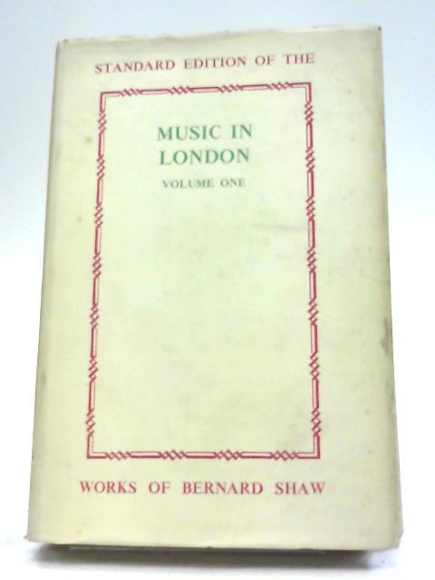 Music in London 1890-94 Vol 1 By Bernard shaw
