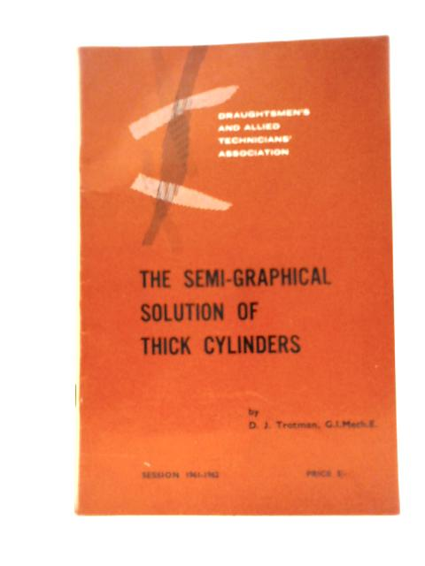The Semi-Graphical Solution of Thick Cylinders By D.J. Trotman