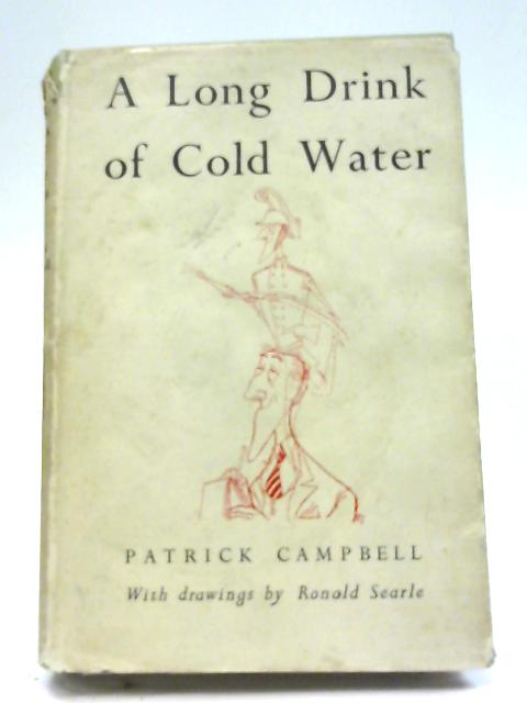 A Long Drink of Cold Water By Patrick Campbell