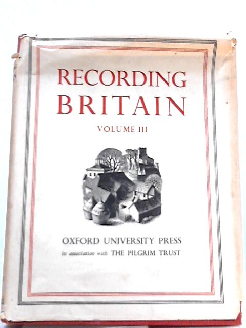 Recording Britain Volume III By Arnold Palmer