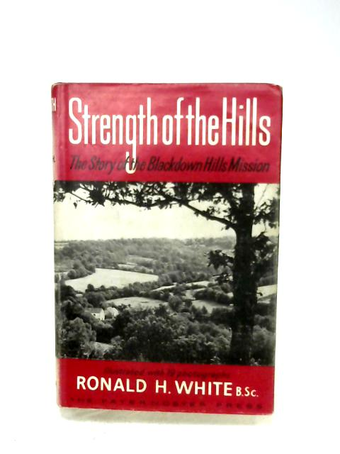 Strength Of The Hills By Ronald H. White