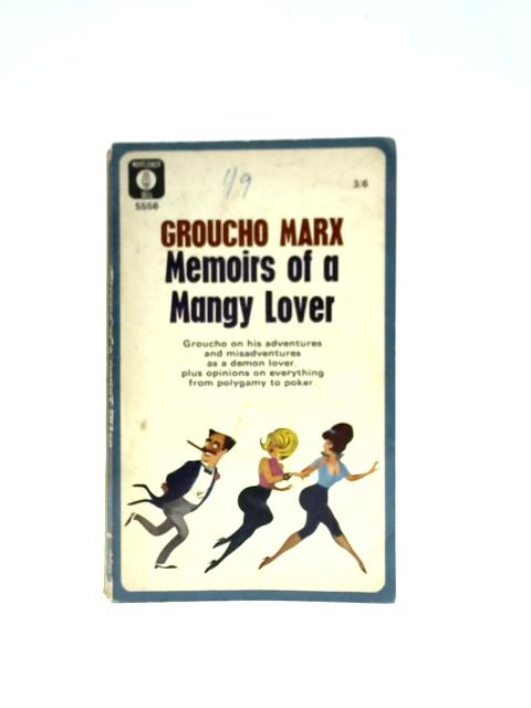 Memoirs of a Mangy Lover By Groucho Marx