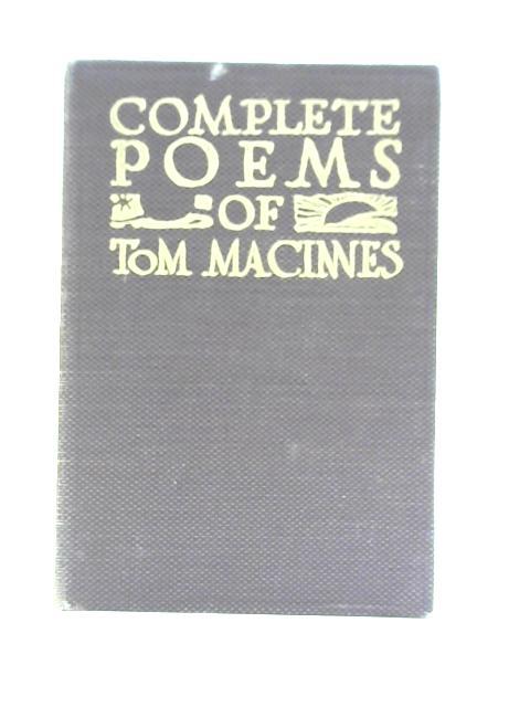 Complete Poems of Tom Macinnes By Tom Macinnes
