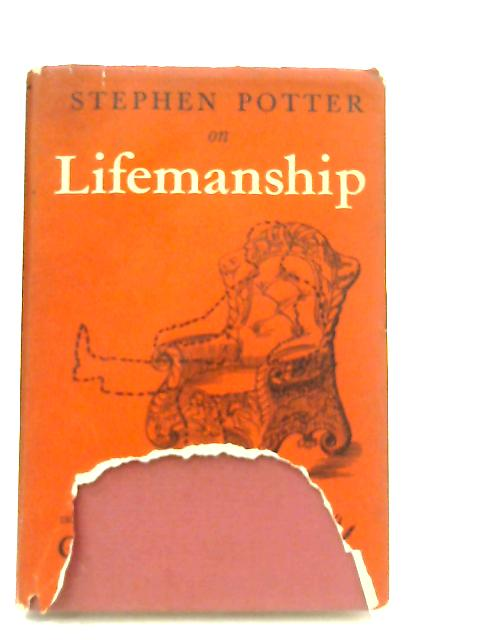 Stephen Potter On Lifemanship By Stephen Potter