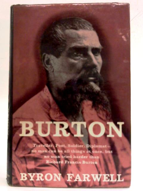 Burton: A Biography of Sir Richard Francis Burton By Byron Farwell