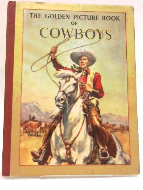 The Golden Picture Book of Cowboys By Anon