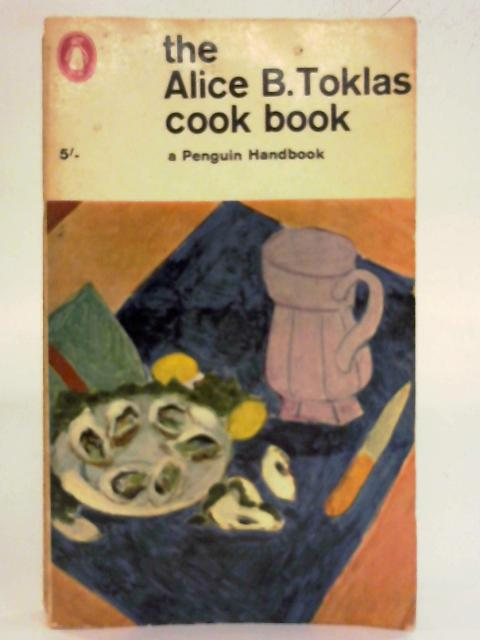 The Alice B.Toklas Cook Book By Alice B Toklas