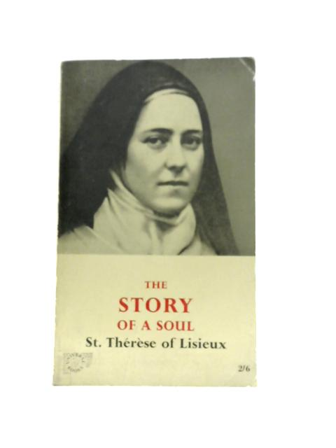 The Story of a Soul: Autobiography of Saint Therese of Lisieux By Saint Therese of Lisieux