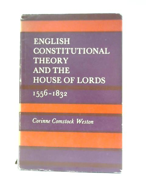 English Constitutional Theory and the House of Lords By Corinne Comstock Weston