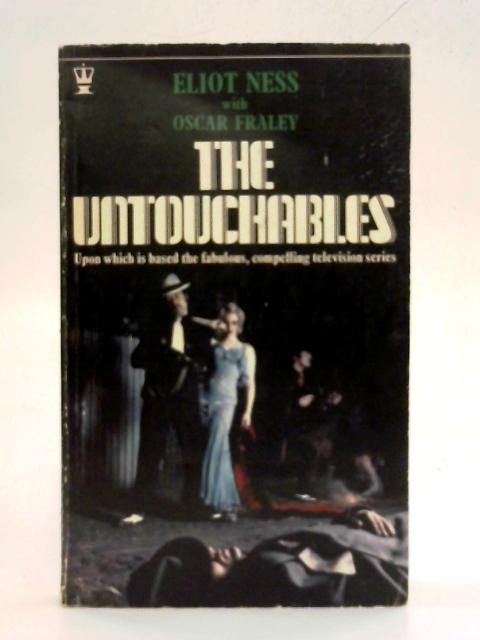 The Untouchables By Elliot Ness with Oscar Frasey