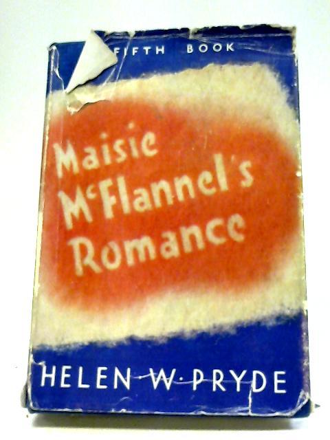 Maisie McFlannel's Romance by Helen W Pryde