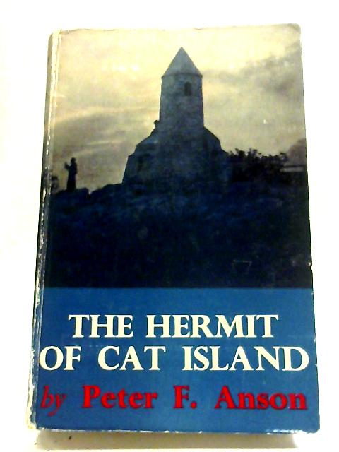 The Hermit of Cat Island: The life of Fra Jerome Hawes By Peter Frederick Anson