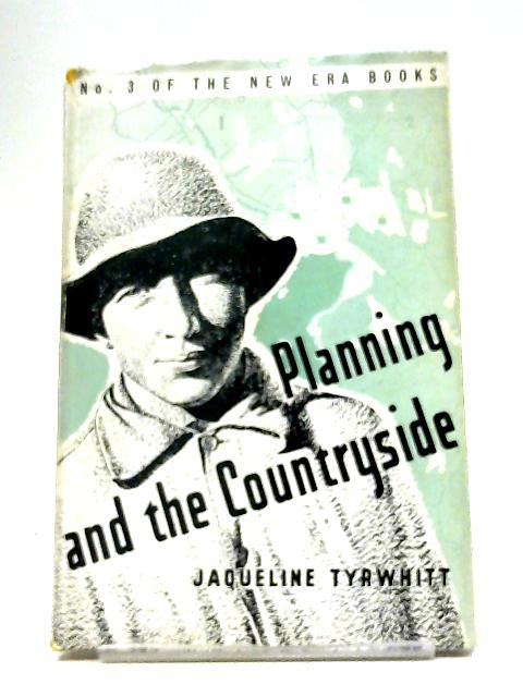 Planning And The Countryside By Jaqueline Tyrwhitt