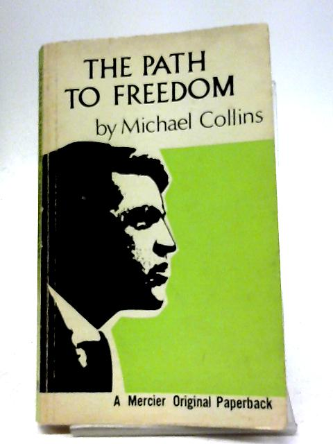 Path to Freedom By Michael Collins