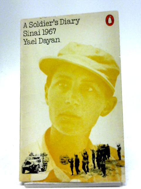 A Soldier's Diary: Sinai, 1967 By Yael Dayan