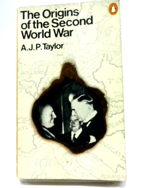 The Origins of the Second World War By Taylor, A.J.P.