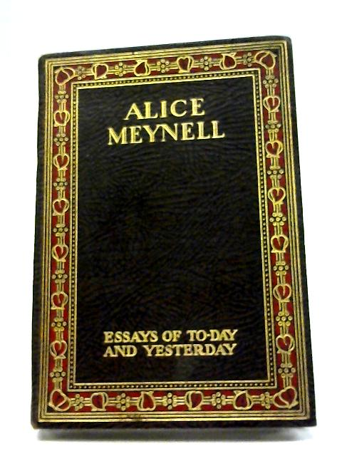 Essays of Today and Yesterday By Alice Meynell