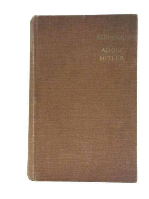 My Struggle - Mein Kampf By Adolf Hitler