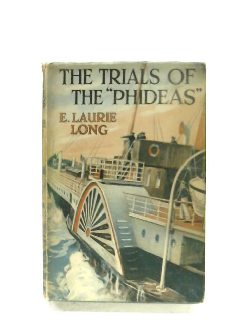 The Trials Of The Phideas By E. Laurie-Long