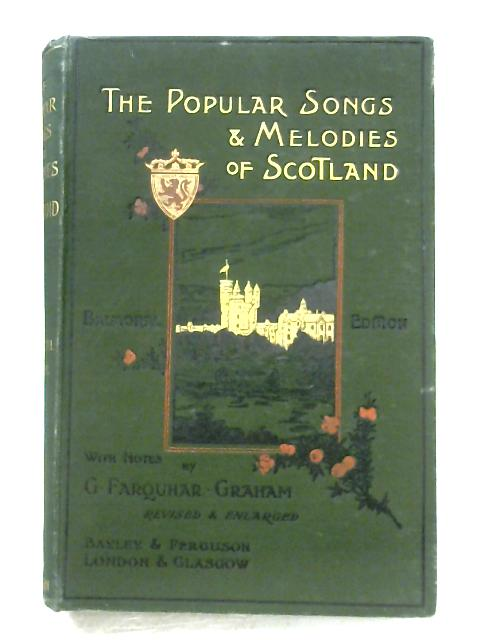 The Popular Songs And Melodies Of Scotland By G. F. Graham