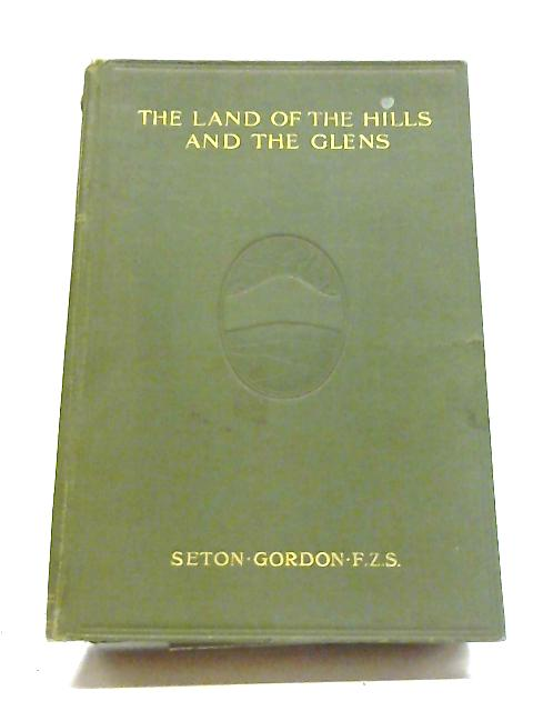 The Land of The Hills And The Glen By Gordon Seton