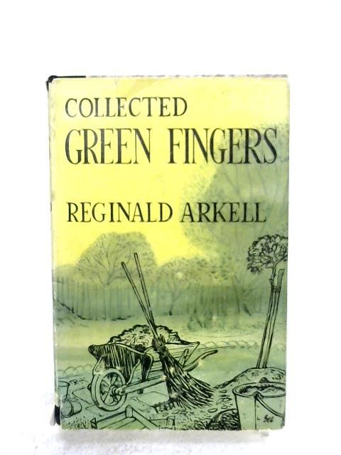 Collected Green Fingers By Reginald Arkell
