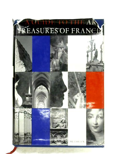 The Art Treasures Of France By R. Rudorff (Trans.)