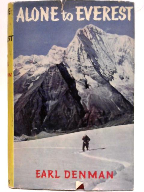 Alone to Everest By Earl Denman