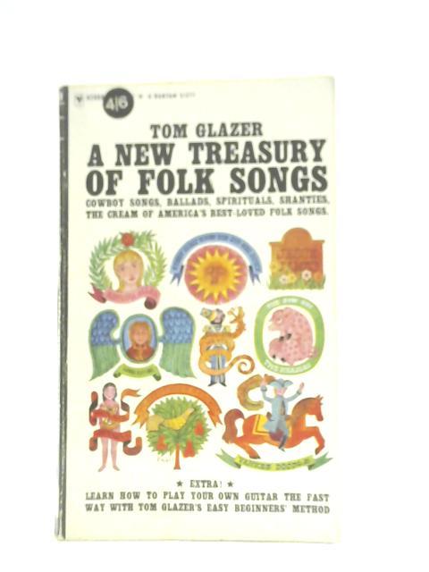 A New Treasury of Folk Songs By Tom Glazer