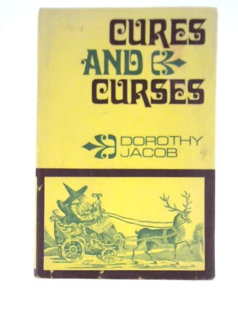 Cures and Curses By Dorothy Jacob