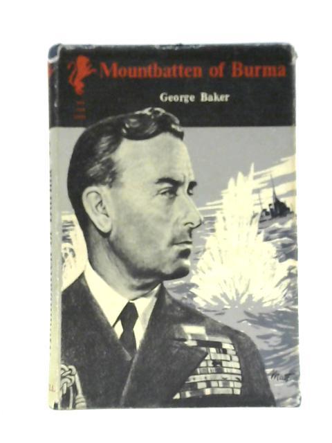 Mountbatten of Burma by George Edward Baker