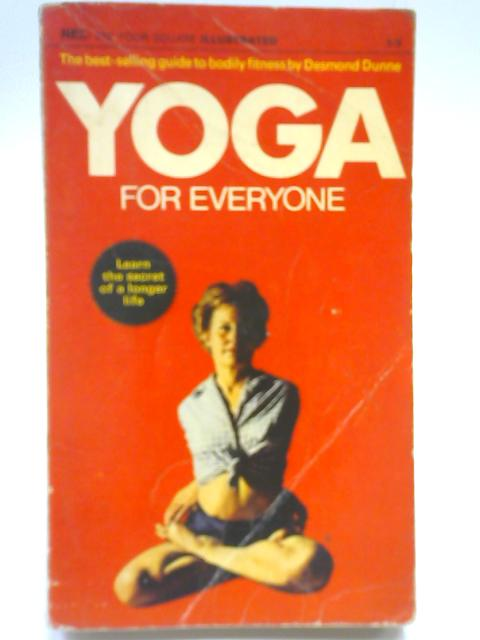 Yoga for Everyone. By Desmond Dunne