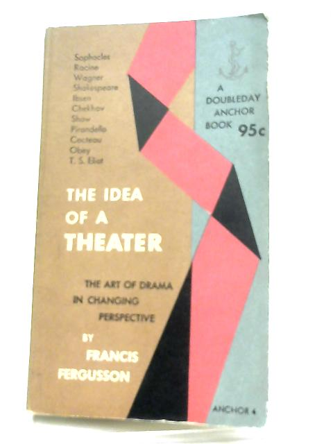 The Idea of a Theater By Francis Fergusson