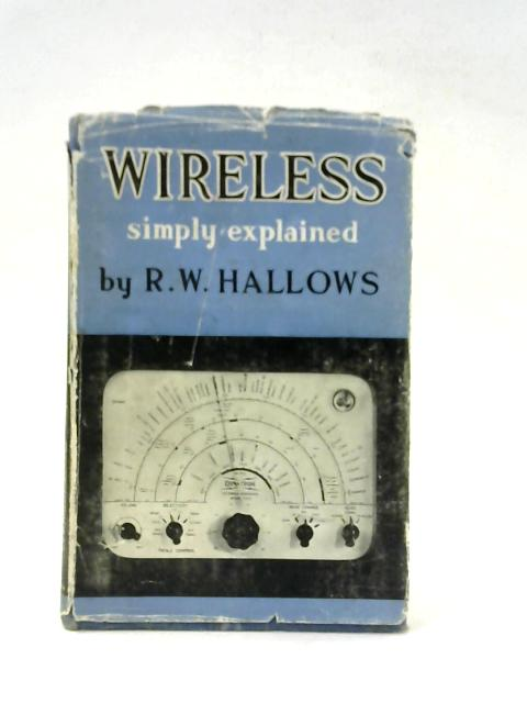 Wireless Simply Explained By R W Hallows