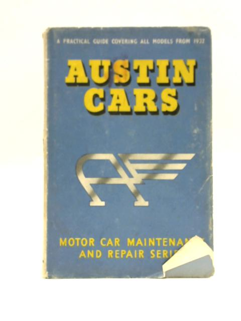 Austin Cars: A Practical Guide to Maintenance and Repair Covering Models from 1932 By T.B.D Service