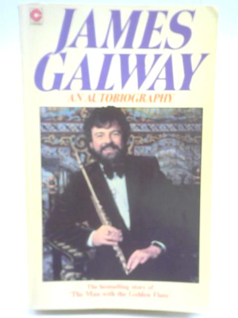 James Galway: An Autobiography By James Galway