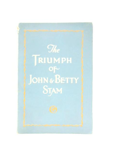 The Triumph of John and Betty Stam By Mrs Howard Taylor