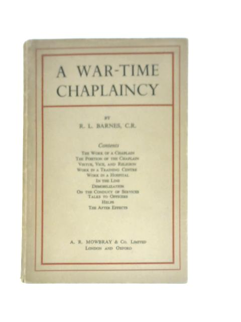 A War-Time Chaplaincy By Richard Langley Barnes