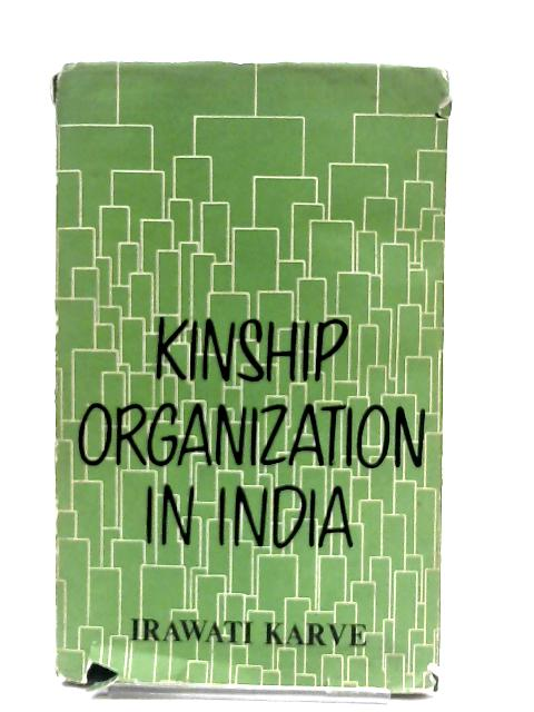 Kinship Organization in India By Irawati Karve