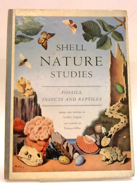 Shell Nature Studies : Fossils, Insects and Reptiles By Geoffrey Grigson