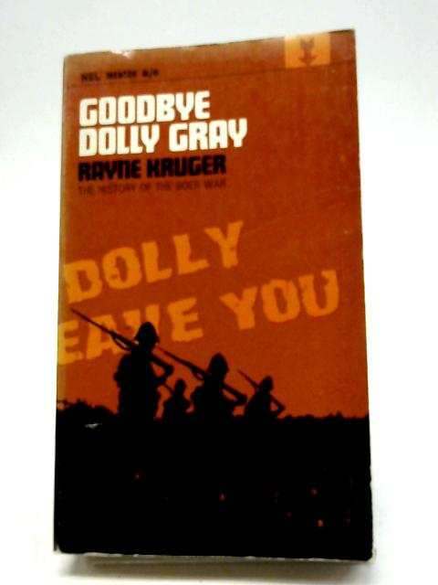 Good-Bye Dolly Gray: The Story of The Boer War (Four Square Books) By Rayne Kruger