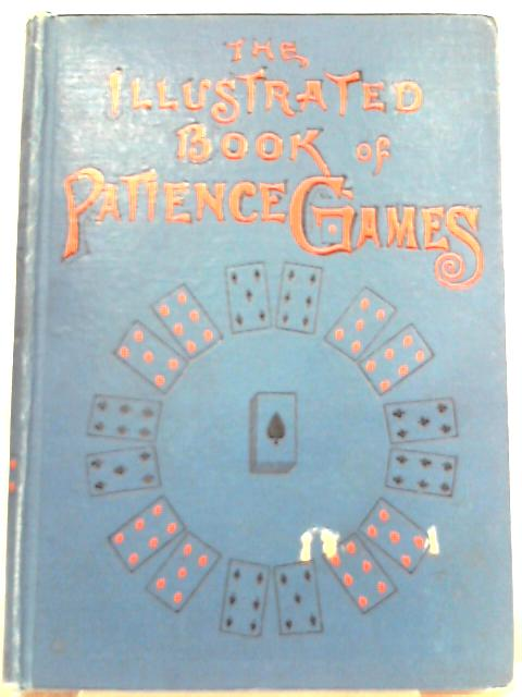 The Illustrated Book of Patience Games By Professor Hoffmann (Ed.)