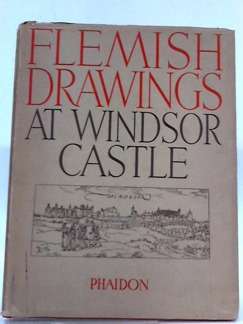 The Flemish Drawings in the Collection of His Majesty The King at Windsor Castle By Leo Van Puyvelde