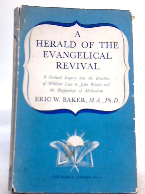 A Herald of the Evangelical Revival By Eric Baker