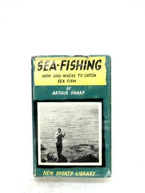 Sea-Fishing By Arthur Sharp