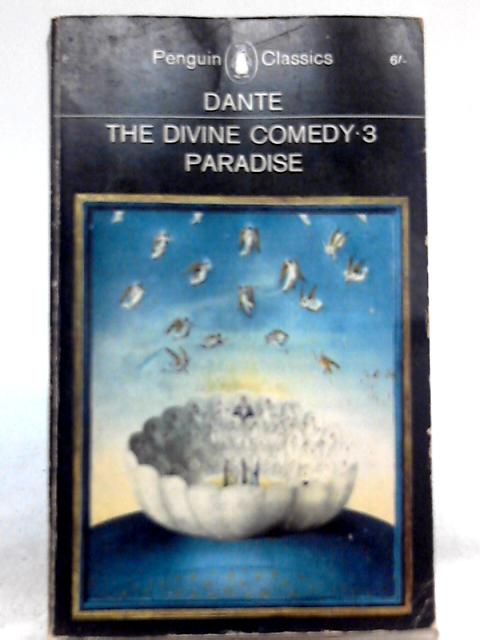 The Divine Comedy III: Paradise By Dante Alighieri, Dorothy L. Sayers (Trans.)