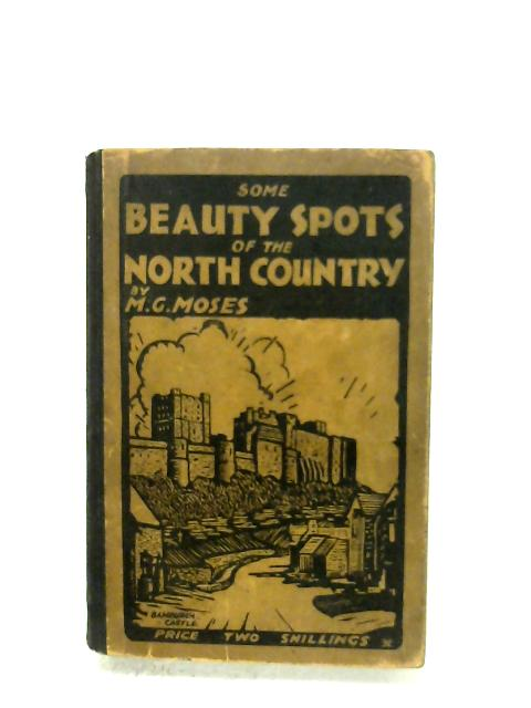 Some Beauty Spots Of The North Country by M. G. Moses